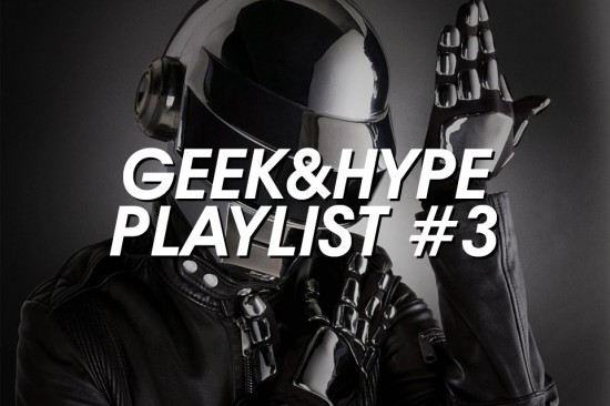 Geek&#038;Hype Playlist #3